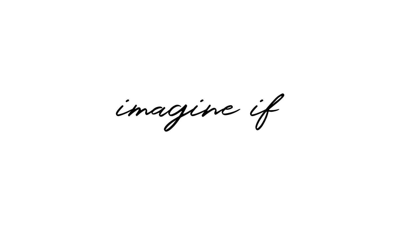 imagine-if